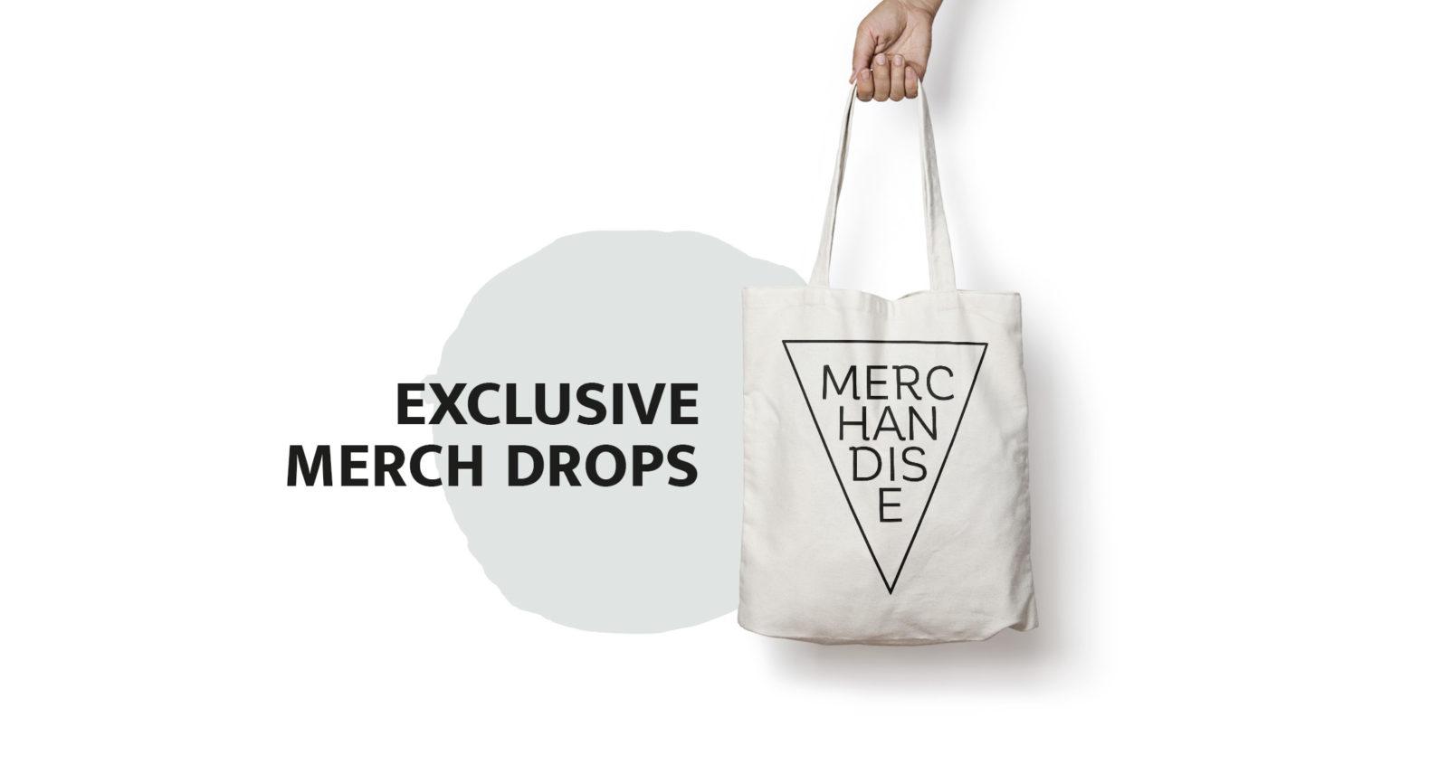 Exclusive Merch Drops